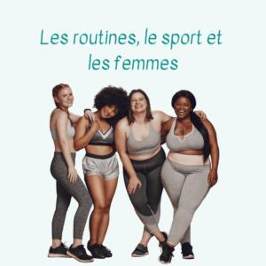 les routines le sport et les femmes