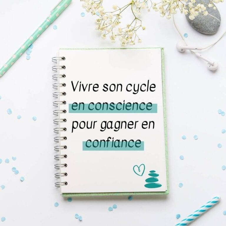 vivre son cycle en conscience