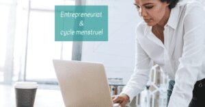cycle menstruel et entrepreneuriat